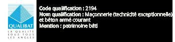 Qualibat Maçonnerie (technicité exceptionnelle) et béton armé courant